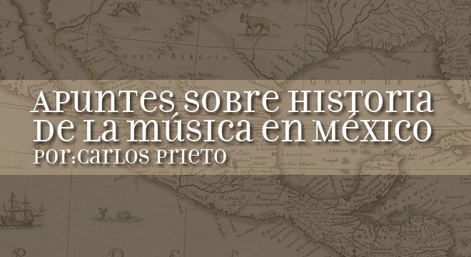 Apuntes Sobre Historia De La Música Clásica En México Carlos