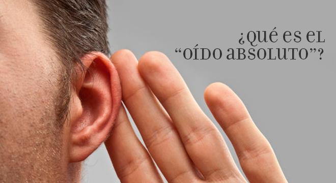 oido absoluto - que es el oído absoluto